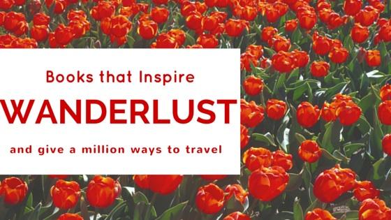 Travel books that inspire Wanderlust