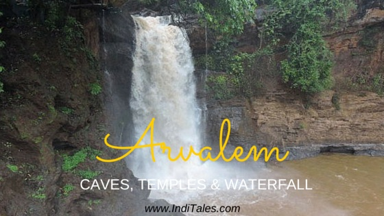 Arvalem Caves, Arvalem Waterfalls, Arvalem Temples in North Goa