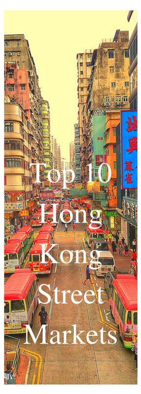 Top 10 Hong Kong Street Markets