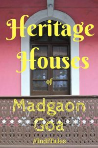 Heritage Houses of Madgaon Goa