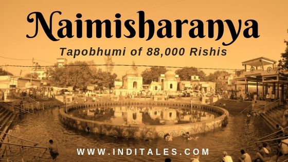 The Tapobhumi of 88,000 Rishis, Naimisharanya
