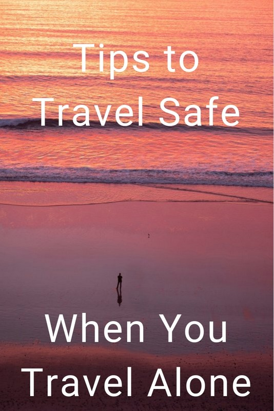 Tips To Travel Safe When You Travel Alone